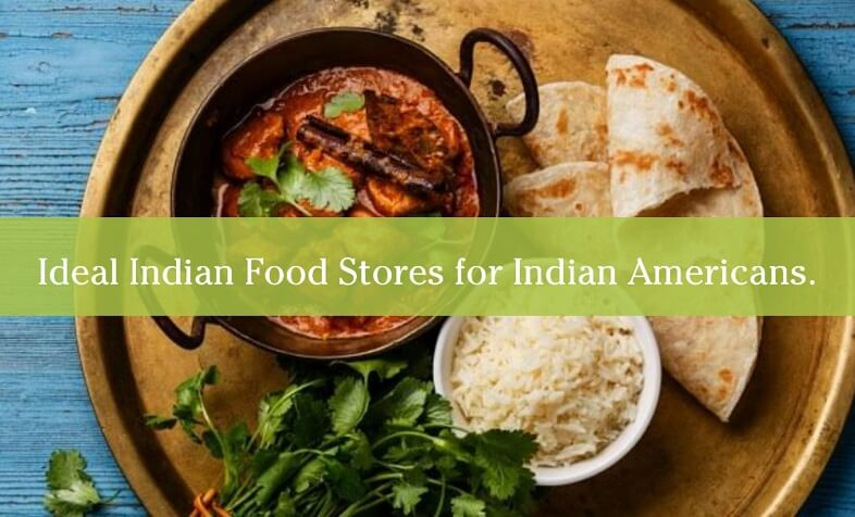 Ideal Indian Food Stores for Indian Americans