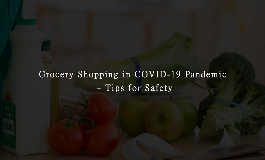 Grocery Shopping in COVID-19 Pandemic – Tips for Safety